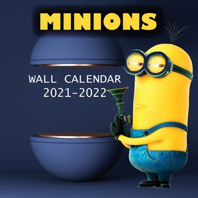 2021-2022 MINIONS Wall Calendar: BOB, KEVIN AND STUART High Quality Images (8.5x8.5 Inches Large Size) 18 Months Wall Calendar Cover Image