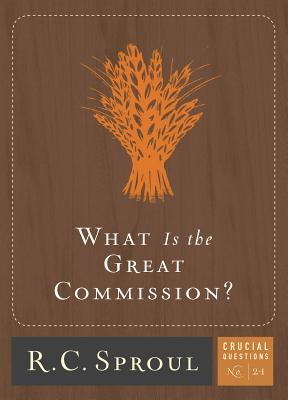 What Is the Great Commission? (Crucial Questions #21) Cover Image