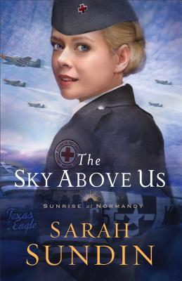 The Sky Above Us (Sunrise at Normandy #2) Cover Image