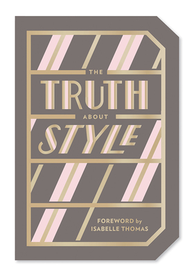 The Truth About Style: Quote Gift Book Cover Image
