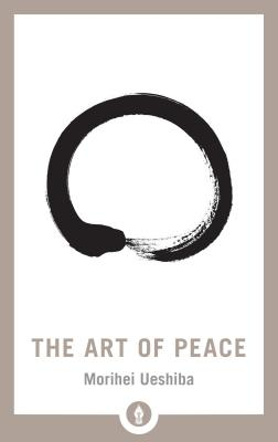 The Art of Peace (Shambhala Pocket Library #13) Cover Image