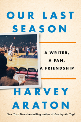 Our Last Season: A Writer, a Fan, a Friendship Cover Image
