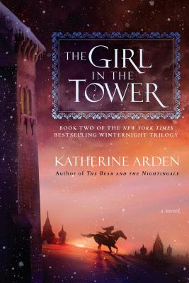 The Girl in the Tower: A Novel (Winternight Trilogy #2) Cover Image