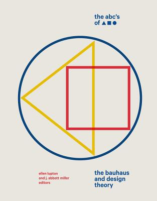 The ABC's of Triangle, Square, Circle: The Bauhaus and Design Theory Cover Image