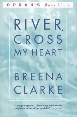 River, Cross My Heart: A Novel Cover Image