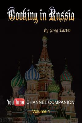 Cooking in Russia - Youtube Channel Companion Cover Image