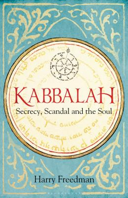 Kabbalah: Secrecy, Scandal and the Soul Cover Image