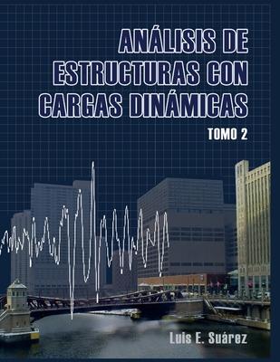 Analisis de Estructuras con Cargas Dinamicas - Tomo II: Sistemas de multiples grados de libertad Cover Image