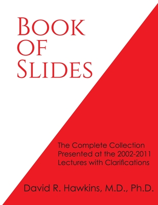 Book of Slides: The Complete Collection Presented at the 2002-2011 Lectures with Clarifications Cover Image