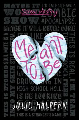 Meant to Be by Julie Halpern