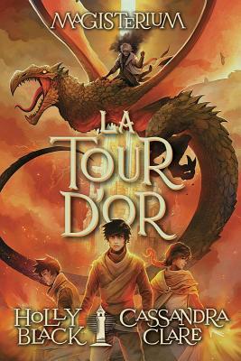 La Tour d'Or = The Golden Tower (Magisterium #5) Cover Image