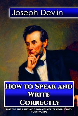 How to Speak and Write Correctly (Golden Classics #46) Cover Image