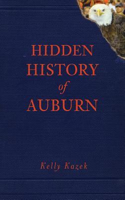 Hidden History of Auburn Cover Image