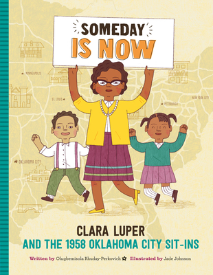 Someday Is Now: Clara Luper and the 1958 Oklahoma City Sit-ins Cover Image