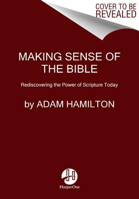 Making Sense of the Bible: Rediscovering the Power of Scripture Today Cover Image