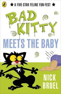 Cover for Bad Kitty Meets the Baby. Nick Bruel