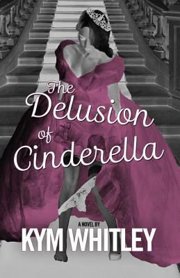 The Delusion of Cinderella Cover Image