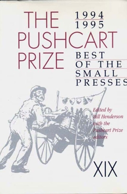 The Pushcart Prize XIX: Best of the Small Presses 1994/95 Edition (The Pushcart Prize Anthologies #19) Cover Image