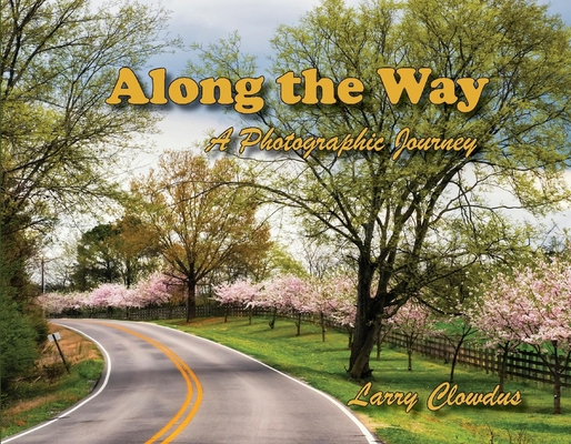 Along the Way: A Photographic Journey Cover Image