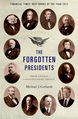 The Forgotten Presidents: Their Untold Constitutional Legacy Cover Image
