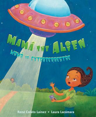 Mamá the Alien / Mamá La Extraterrestre Cover Image
