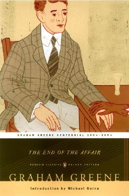 The End of the Affair: (Penguin Classics Deluxe Edition) Cover Image