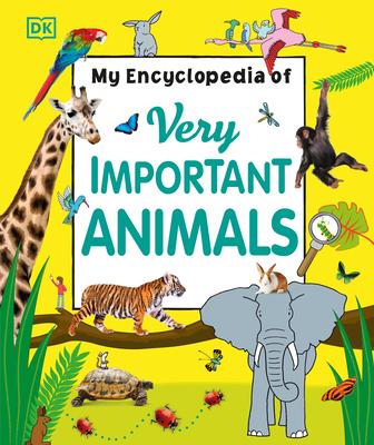 My Encyclopedia of Very Important Animals (My Very Important Encyclopedias) Cover Image