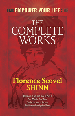 The Complete Works of Florence Scovel Shinn (Dover Empower Your Life) Cover Image