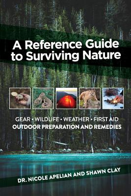 A Reference Guide to Surviving Nature: Outdoor Preparation and Remedies Cover Image