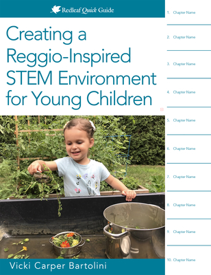 Cover for Creating a Reggio-Inspired Stem Environment for Young Children (Redleaf Quick Guide)