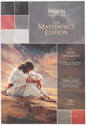 The Passion Translation New Testament Masterpiece Edition: With Psalms, Proverbs and Song of Songs. the Illustrated Devotional Passion Translation. Cover Image