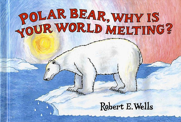 Polar Bear, Why Is Your World Melting? Cover