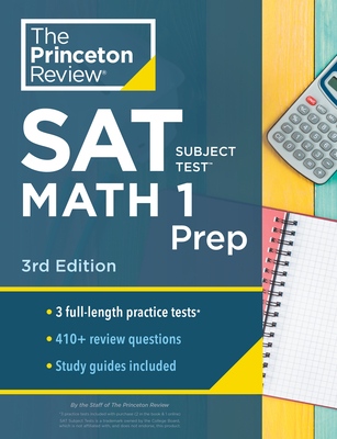 Princeton Review SAT Subject Test Math 1 Prep, 3rd Edition: 3 Practice Tests + Content Review + Strategies & Techniques (College Test Preparation) Cover Image