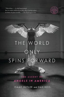 The World Only Spins Forward: The Ascent of Angels in America Cover Image
