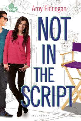 Not in the Script: An If Only novel (If Only...) Cover Image
