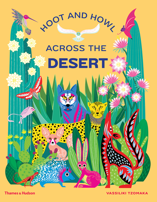 Hoot and Howl Across the Desert: Life in the World's Driest Deserts Cover Image