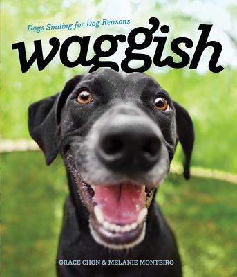 Waggish: Dogs Smiling for Dog Reasons Cover Image