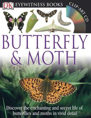 DK Eyewitness Books: Butterfly and Moth: Discover the Enchanting and Secret Life of Butterflies and Moths in Vivid Detail Cover Image