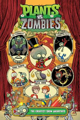Plants vs. Zombies: The Greatest Show Unearthed by Paul Tobin