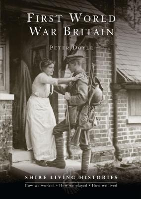 First World War Britain: 1914 1919 Cover Image
