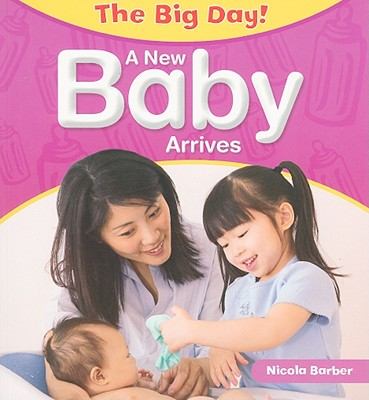 A New Baby Arrives (Big Day!) Cover Image