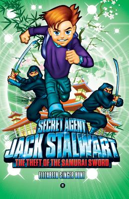 Secret Agent Jack Stalwart: Book 11: The Theft of the Samurai Sword: Japan (The Secret Agent Jack Stalwart Series #11) Cover Image