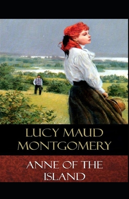 Anne of the Island: Lucy Maud Montgomery (Classics, Literature) [Annotated] Cover Image