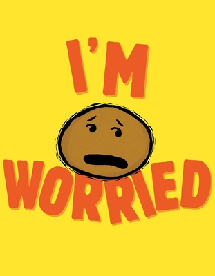 I'm Worried (The I'm Books) Cover Image