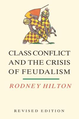 Cover for Class Conflict and the Crisis of Feudalism