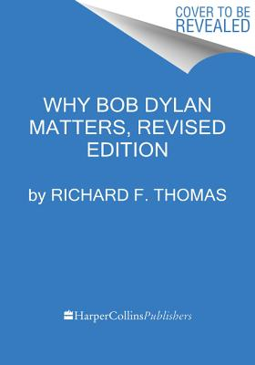 Why Bob Dylan Matters, Revised Edition Cover Image