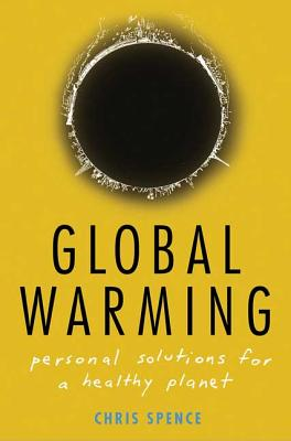 Global Warming: Personal Solutions for a Healthy Planet cover