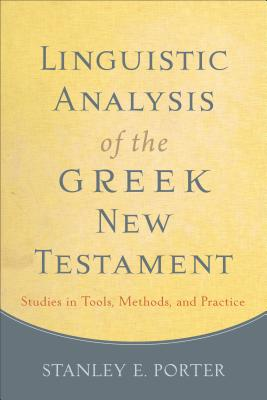 Linguistic Analysis of the Greek New Testament: Studies in Tools, Methods, and Practice Cover Image