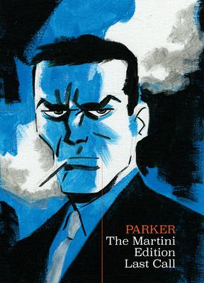 Richard Stark's Parker: The Martini Edition - Last Call Cover Image