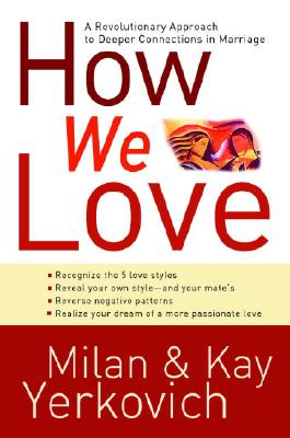 How We Love: A Revolutionary Approach to Deeper Connections in Marriage Cover Image